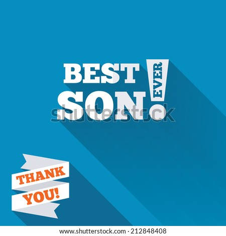 Best son ever sign icon. Award symbol. Exclamation mark. White flat icon with long shadow. Paper ribbon label with Thank you text.
