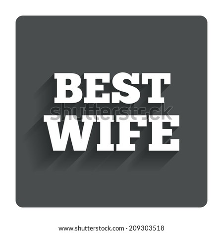 Best wife sign icon. Award symbol. Gray flat button with shadow. Modern UI website navigation.