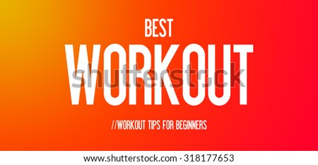 BEST - WORKOUT - WORKOUT TIPS FOR BEGINNERS