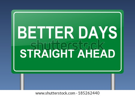 better days straight ahead - stock photo