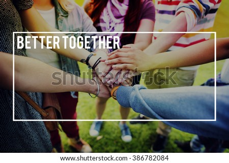Better Together Community Support Teamwork Concept - stock photo