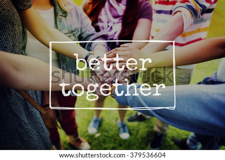 Better Together Friendship Community Togetherness Concept - stock photo