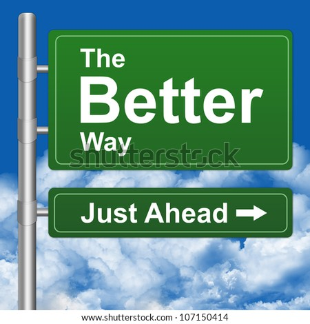 Better Way Just Ahead Highway Street Sign With Blue Sky Background - stock photo