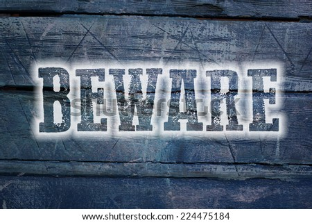 Beware Concept text on background - stock photo