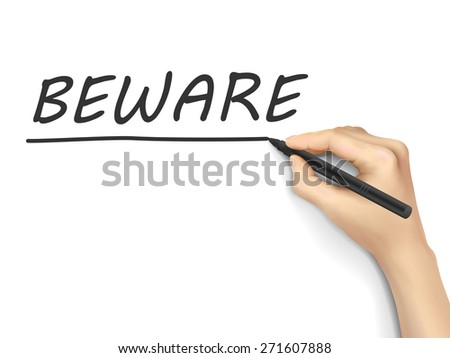 beware word written by hand on white background - stock photo
