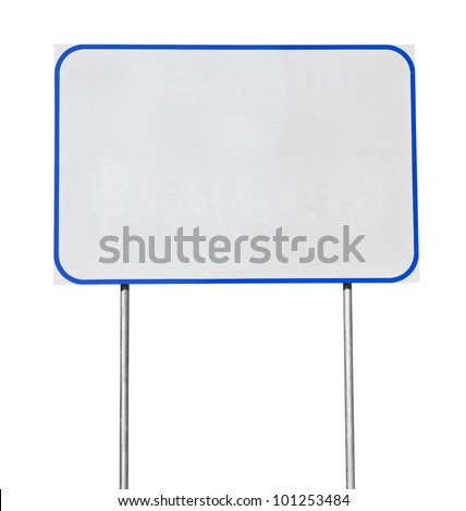 Big blank white road sign with blue trim isolated. - stock photo