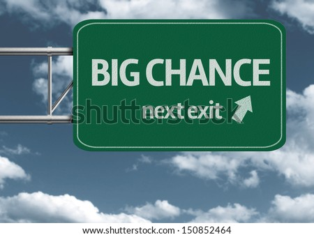 Big Chance, next exit creative road sign and clouds - stock photo