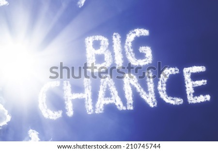 Big Chance written on the sky - stock photo