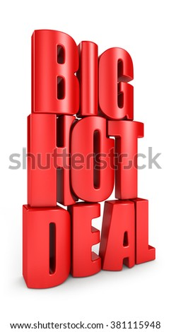 Big hot deal 3d text in red letters isolated over white background