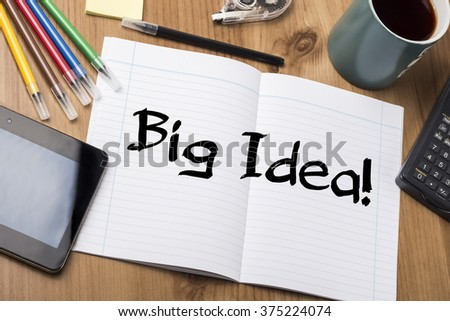 Big Idea! - Note Pad With Text On Wooden Table - with office  tools