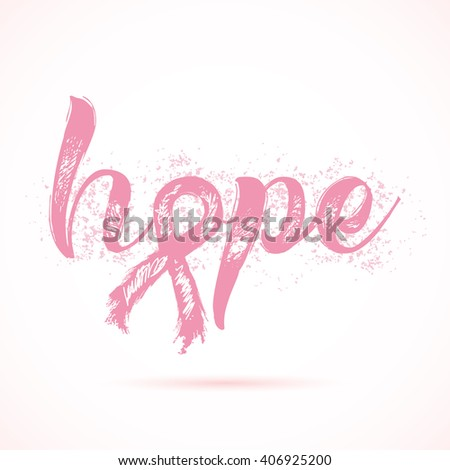 Big word of hope. Inspirational word about breast cancer awareness. Modern calligraphy writing with hand drawn lettering and pink ribbon. Hand painted grunge textures background. - stock photo