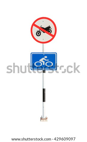Bike route signage and no motorcycle isolated background.