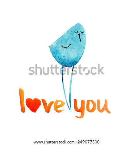 Bird blue. Happy dream. Love you. Greeting. Watercolor illustration. Hand drawing. - stock photo