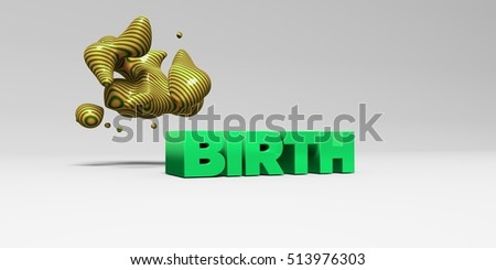 BIRTH - 3D rendered colorful headline illustration.  Can be used for an online banner ad or a print postcard.