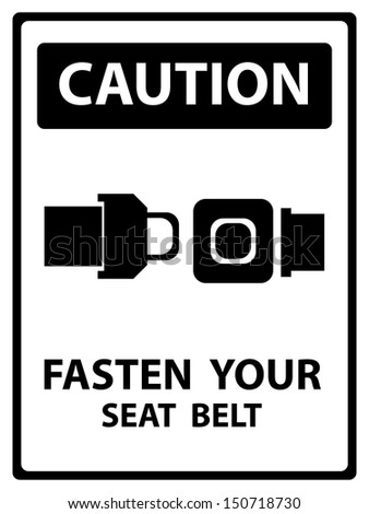 Black and White Caution Plate For Safety Present By Fasten Your Seat Belt Text With Seat Belt Sign Isolated on White Background  - stock photo