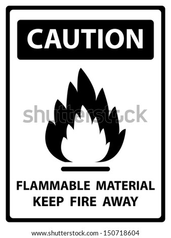 Black and White Caution Plate For Safety Present By Flammable Material Keep Fire Away Text With Flame Sign Isolated on White Background  - stock photo