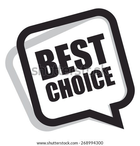 black best choice speech bubble, speech balloon, sticker, sign, icon, label isolated on white - stock photo