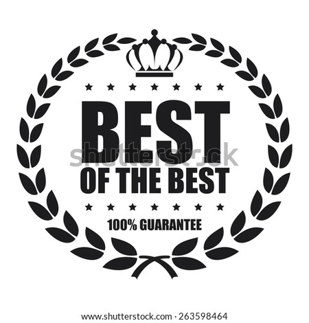 black best of the best 100% guarantee sticker, sign, stamp, icon, label isolated on white - stock photo