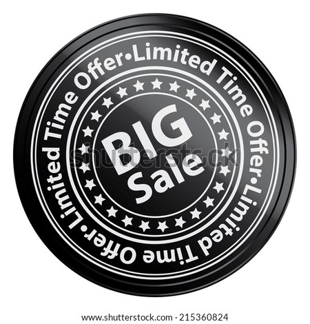 Black Circle Metallic Style Big Sale, Limited Time Offer Sticker, Label, Tag or Icon Isolated on White Background  - stock photo
