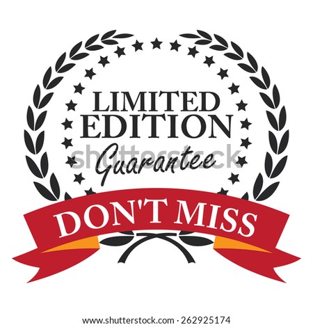 Black Don't Miss Limited Edition Guarantee Wheat Laurel Wreath, Ribbon, Badge, Label, Sticker, Sign or Icon Isolated on White Background - stock photo