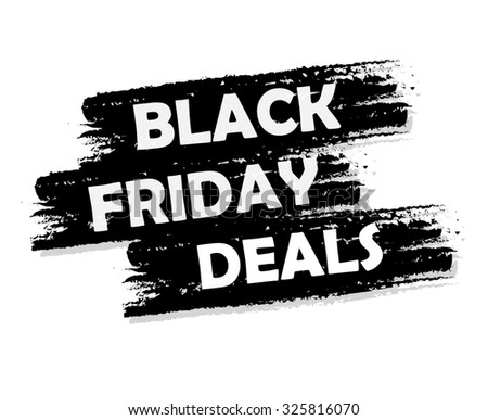 Black friday deal banner - text in black drawn label, business seasonal shopping concept