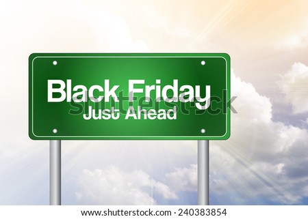 Black Friday Just Ahead Green Road Sign, Business Concept  - stock photo