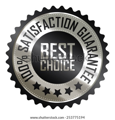 black metallic best choice 100% satisfaction guarantee icon, tag, label, badge, sign, sticker isolated on white  - stock photo