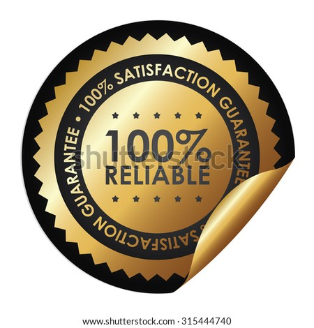 Black Metallic Circle 100% Reliable 100% Satisfaction Guarantee Infographics Peeling Sticker, Label, Icon, Sign or Badge Isolated on White Background - stock photo