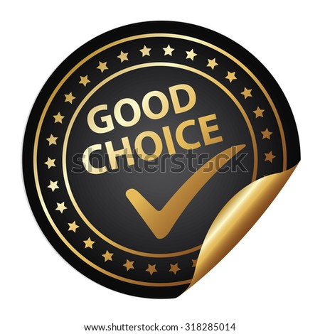 Black Metallic Good Choice Infographics Peeling Sticker, Label, Icon, Sign or Badge Isolated on White Background