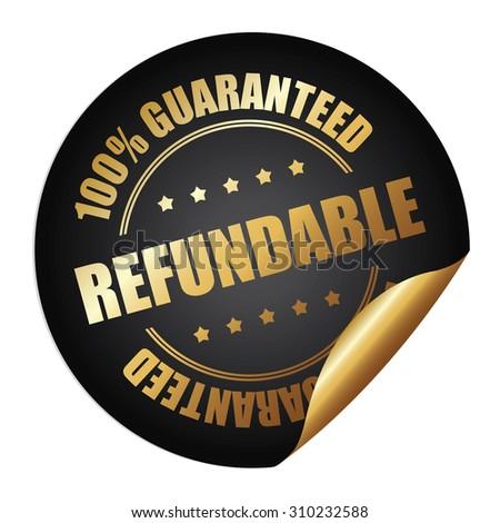 Black Refundable 100% Guaranteed Infographics Peeling Sticker, Label, Icon, Sign or Badge Isolated on White Background  - stock photo