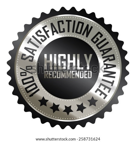 black silver metallic highly recommended 100% satisfaction guarantee sticker, badge, icon, stamp, label, banner, sign isolated on white  - stock photo