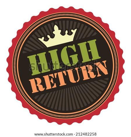 Black Vintage High Return Icon, Badge, Sticker or Label Isolated on White Background  - stock photo