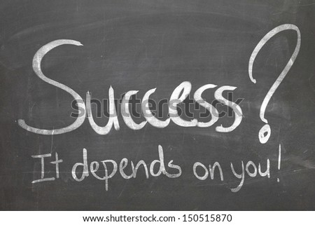 Blackboard with the text Success, It Depends On You - stock photo