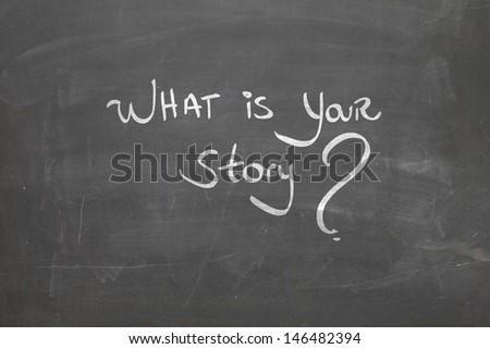 Blackboard with the text - What is your Story?  - stock photo