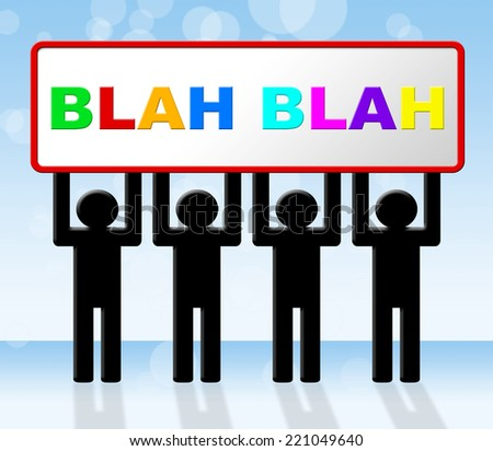 Blah Speak Showing Communication Conversation And Discussion - stock photo