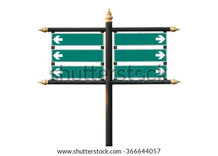 Blank direction sign with arrows (add your text) isolated on white background with clipping path
