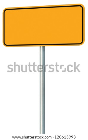 Blank Yellow Road Sign Isolated, Large Blank Empty Perspective Warning Copy Space, Black Frame Roadside Signpost Signboard Pole Post Empty Traffic Signage