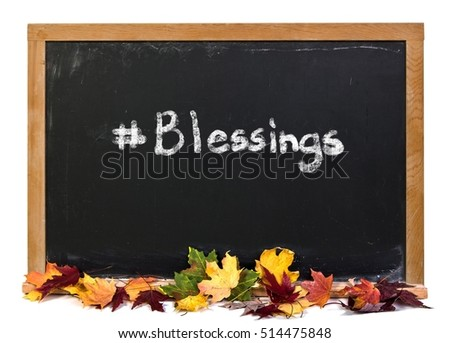 Blessings written in white chalk on a black chalkboard isolated on white