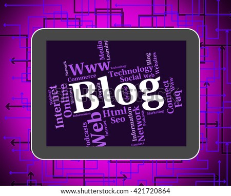 Blog Word Representing Web Site And Websites  - stock photo