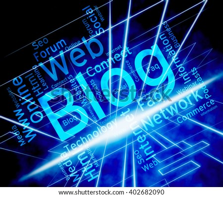 Blog Word Showing Websites Web And Blogger  - stock photo