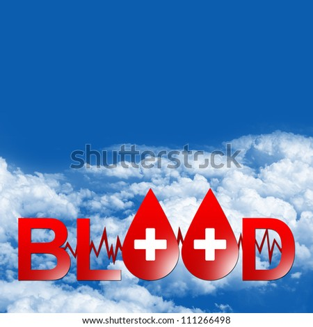 Blood Donation Concept Present By Text Blood With Red Blood Drop With Heartbeat Graph and Cross Sign As Letter O With Some Space For Your Own Text Message in Blue Sky Background - stock photo