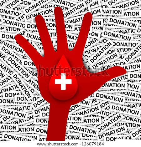 Blood Donation Concept Present By White Cross Sign With Red Blood Drop on Hand in Donation Label Background - stock photo