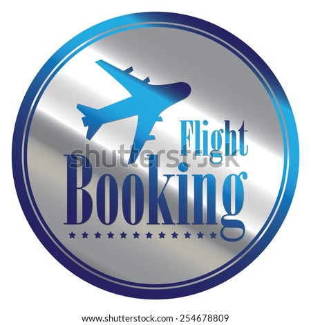 Blue And Silver Circle Metallic Flight Booking Icon Label Button Or Sticker Isolated On