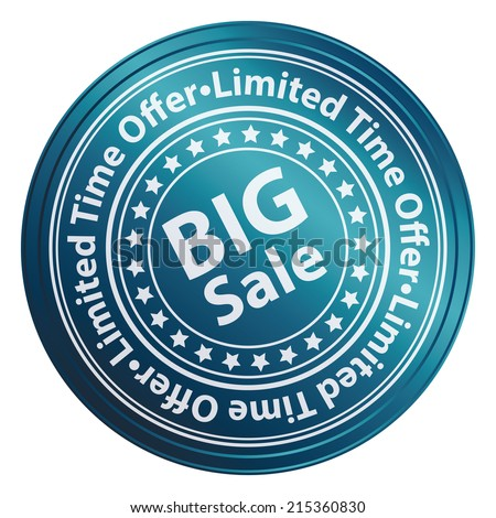Blue Circle Metallic Style Big Sale, Limited Time Offer Sticker, Label, Tag or Icon Isolated on White Background  - stock photo