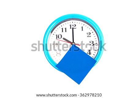 Blue clock with sticky paper on white background - stock photo