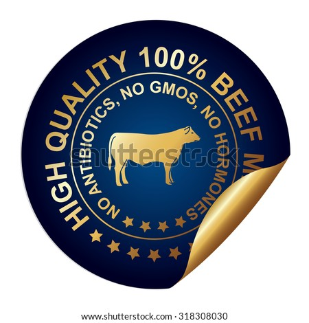 Blue Metallic High Quality 100 Percent Beef Meat No Antibiotics, No Gmos, No Hormones Infographics Peeling Sticker, Label, Icon, Sign or Badge Isolated on White Background