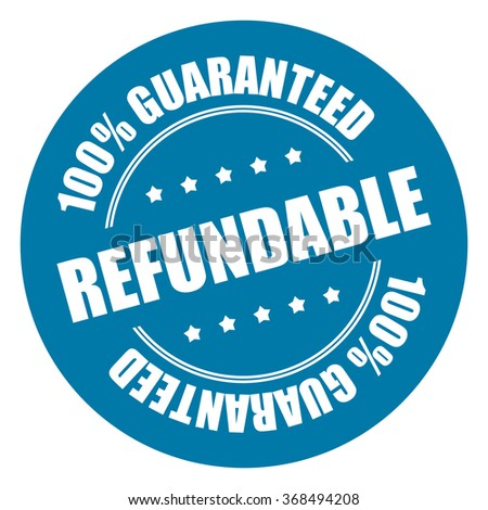 Blue Refundable 100% Guaranteed Campaign Promotion, Product Label, Infographics Flat Icon, Sign, Sticker Isolated on White Background  - stock photo