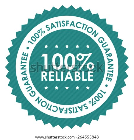 Blue 100% Reliable 100% Satisfaction Guarantee Badge, Banner, Sign, Tag, Label, Sticker or Icon Isolated on White Background - stock photo