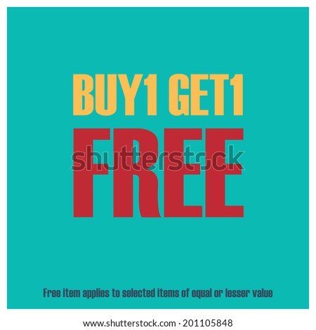 Blue Square Buy1 Get1 Free, Free Item Applies to Selected Items of Equal or Lesser Value Poster, Leaflet, Handbill, Flyer Icon, Label or Sticker Isolated on White Background - stock photo