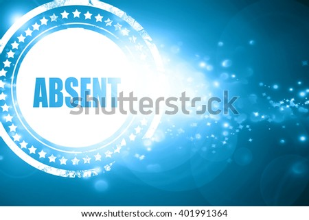 Blue stamp on a glittering background: absent - stock photo